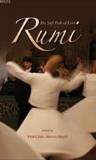 Rumi and His Sufi Path of Love (Mevlana'nın Sevgi Yolu)