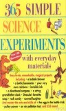 365 Simple Science Experiments with everday materials