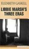 Libbie Marsh's Three Eras